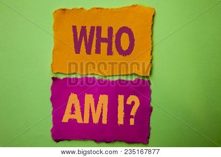 Handwriting Text Who Am I Question. Concept Meaning Question Asked Identity Thinking Doubt Psycology