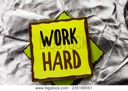 Text sign showing Work Hard. Conceptual photo Struggle Success Effort Ambition Motivation Achievement Action written Stacked Sticky Note Paper the Silver textured background. poster