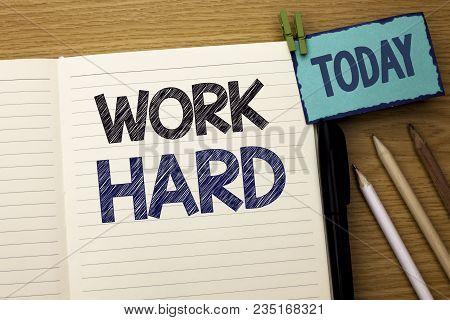 Text Sign Showing Work Hard. Conceptual Photo Struggle Success Effort Ambition Motivation Achievemen