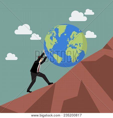 Businessman Pushing The World Uphill. Vector Illustration