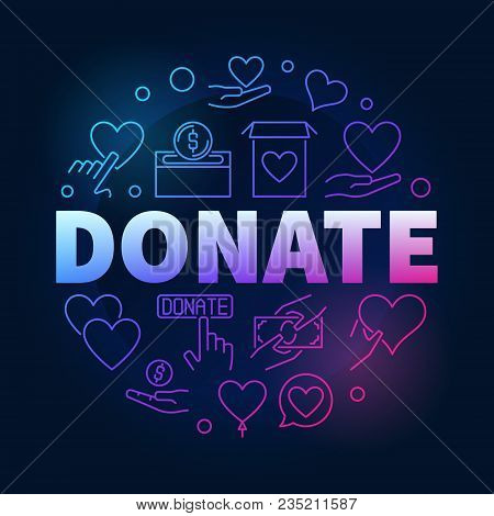 Donate Vector Colorful Round Illustration Made With Charity And Donation Thin Line Icons On Dark Bac