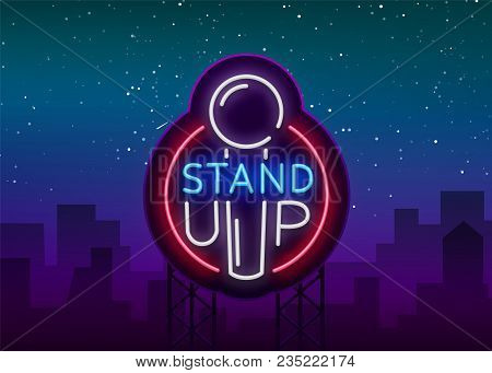 Stand Up Logo In Neon Style. Comedy Show Is Neon Sign, Symbol, An Invitation To A Comedy Performance