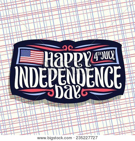 Vector Logo For Independence Day Of Usa, Dark Sign For Patriotic Holiday Of United States - July 4th