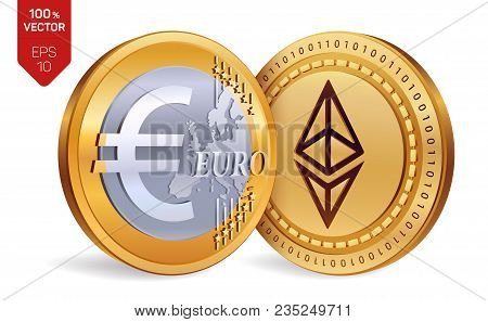 Ethereum. Euro. 3d Isometric Physical Coins. Digital Currency. Cryptocurrency. Golden Coins With Eth