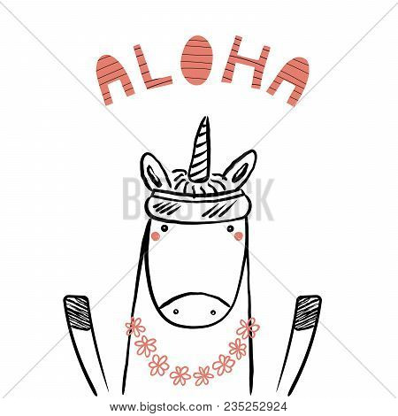 Hand Drawn Portrait Of A Cute Funny Unicorn In Flower Chain, Visor, With Text Aloha. Isolated Object