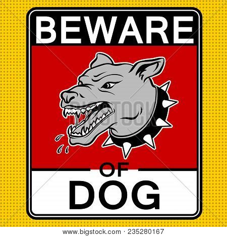 Beware Of Angry Dog Plate Pop Art Retro Vector Illustration. Comic Book Style Imitation.