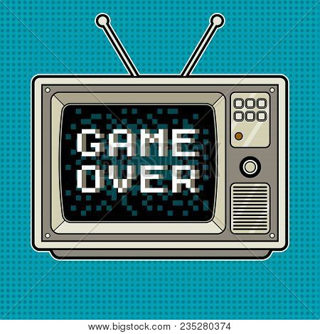 Game Over On Tv Pop Art Retro Vector Illustration. Comic Book Style Imitation.