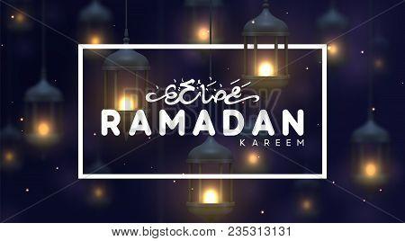 Ramadan Greeting Card With Arabic Calligraphy Ramadan Kareem. Realistic Old Arabic Lamps Lanterns Wi