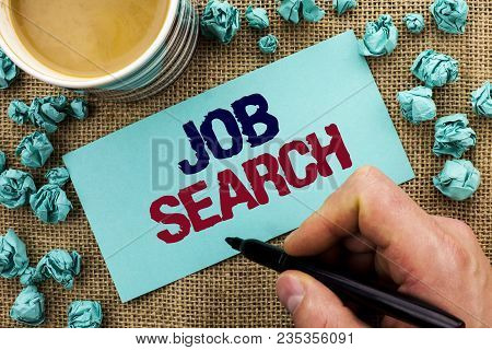 Writing Note Showing  Job Search. Business Photo Showcasing Find Career Vacancy Opportunity Employme