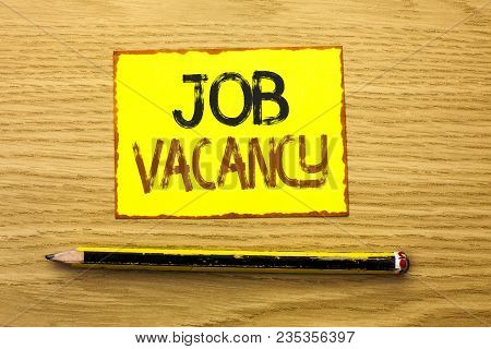 Conceptual Hand Writing Showing Job Vacancy. Business Photo Showcasing Work Career Vacant Position H