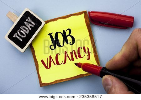 Word Writing Text Job Vacancy. Business Concept For Work Career Vacant Position Hiring Employment Re