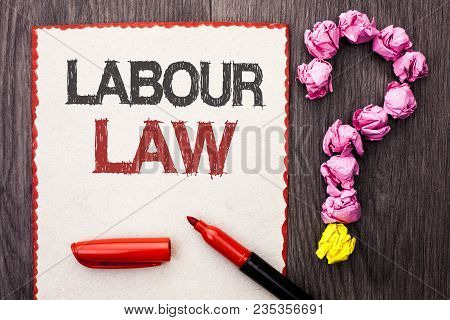 Writing Note Showing  Labour Law. Business Photo Showcasing Employment Rules Worker Rights Obligatio