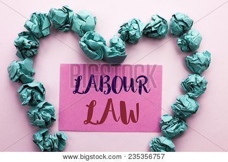 Word writing text Labour Law. Business concept for Employment Rules Worker Rights Obligations Legislation Union written Pink Sticky Note Paper the plain background Heart. poster