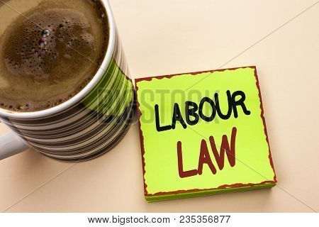 Word writing text Labour Law. Business concept for Employment Rules Worker Rights Obligations Legislation Union written Green Sticky Note Paper the plain background Coffee Cup next to it. poster
