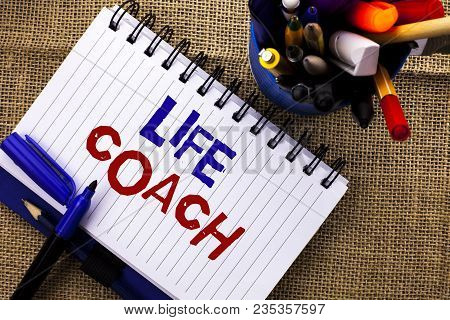 Word writing text Life Coach. Business concept for Mentoring Guiding Career Guidance Encourage Trainer Mentor poster