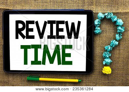 Conceptual Hand Writing Showing Review Time. Business Photo Text Evaluating Survey Reviewing Analysi