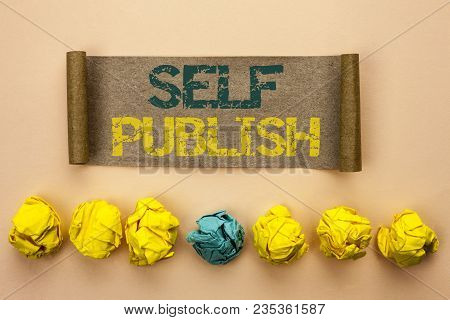 Writing Note Showing  Self Publish. Business Photo Showcasing Publication Write Journalism Manuscrip