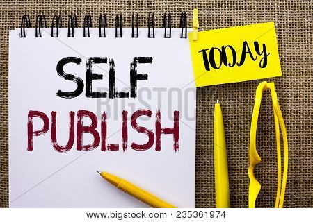Handwriting Text Self Publish. Concept Meaning Publication Write Journalism Manuscript Article Facts