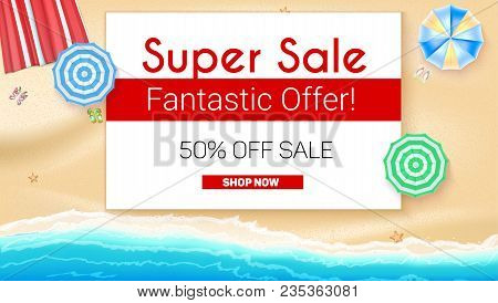 Poster Of Summer Sales On Seashore Backdrop. Get Up To Fifty Percent Discount, Special Offer. Beach