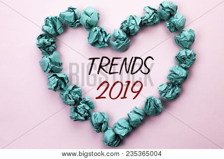 Conceptual Hand Writing Showing Trends 2019. Business Photo Text Current Movement Latest Branding Ne