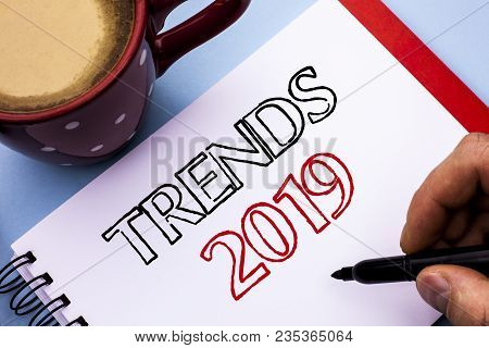 Writing Note Showing  Trends 2019. Business Photo Showcasing Current Movement Latest Branding New Co