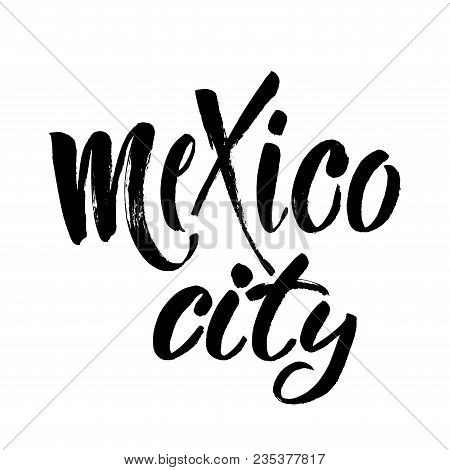 Mexico City, Mexico Hand-lettering Calligraphy. Mexico Hand Drawn Vector Stock Illustration. Modern