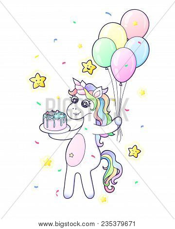 A Cute Unicorn With A Cake And Air Colored Balls In Hands And Cheerful Stars Around. Greeting Festiv