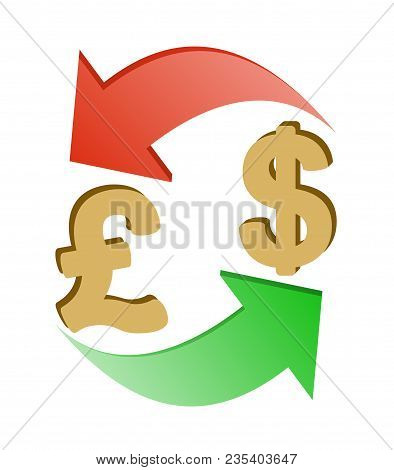 Exchange British Pound To Dollar , Design Concept ,  Signs Euro And Dollar With Green And Red Arrow
