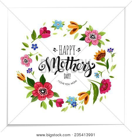 Elegant Lettering Happy Mothers Day In Flower Frame. Happy Mothers Day Card. Vector Floral Wreath Wi
