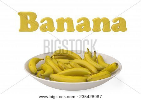 A Bunch Of Bananas With Banana Letters On White Background.3d Illustration.