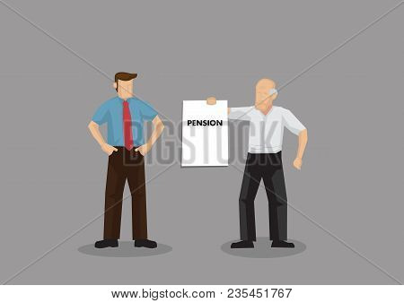 Cartoon Old Man Holding Up A Sign That Says Pension To Young Businessman. Vector Illustration On Dem