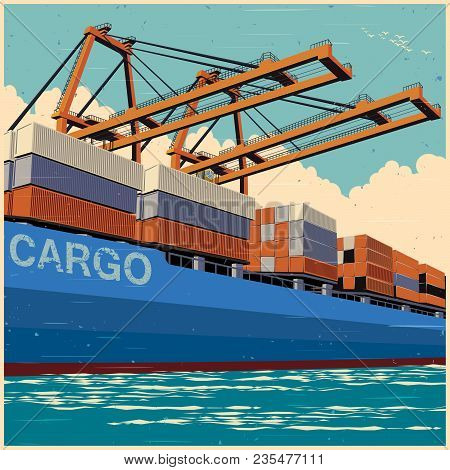 Loading Of Containers By Port Cranes On A Large Container Carrier In Retro Poster Style