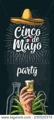 Cinco De Mayo Party Lettering. Hand Holding Glass Tequila, Bottle, Sombrero. Vector Vintage Color En