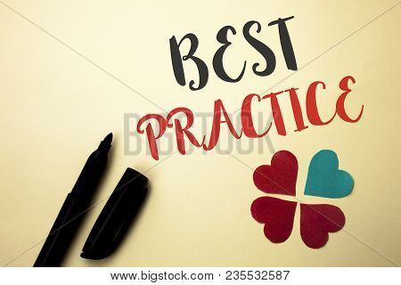 Word Writing Text Best Practice. Business Concept For Better Strategies Quality Solutions Successful
