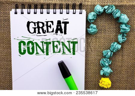 Writing Note Showing  Great Content. Business Photo Showcasing Excellent Information Valuable Intere