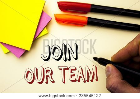 Handwriting Text Writing Join Our Team. Concept Meaning Be A Part Of Our Teamwork Workforce Wanted R