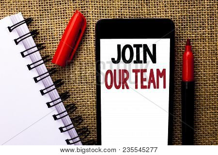 Handwriting Text Join Our Team. Concept Meaning Be A Part Of Our Teamwork Workforce Wanted Recruitme