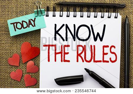 Writing Note Showing  Know The Rules. Business Photo Showcasing Be Aware Of The Laws Regulations Pro