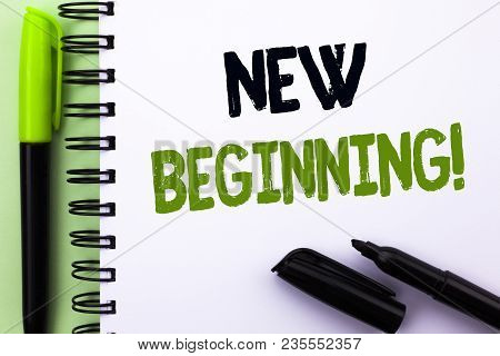 Text Sign Showing New Beginning Motivational Call. Conceptual Photo Fresh Start Changing Form Growth