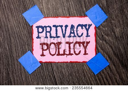 Text Sign Showing Privacy Policy. Conceptual Photo Document Information Security Confidential Data P