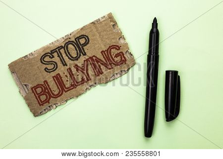 Word Writing Text Stop Bullying. Business Concept For Do Not Continue Abuse Harassment Aggression As