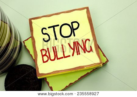 Conceptual Hand Writing Showing Stop Bullying. Business Photo Showcasing Do Not Continue Abuse Haras