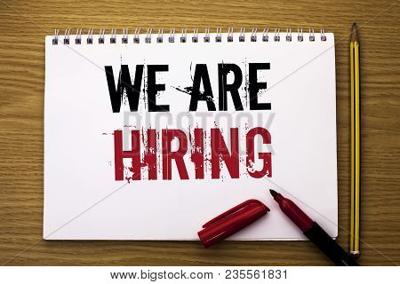 Writing Note Showing  We Are Hiring. Business Photo Showcasing Talent Hunting Job Position Wanted Wo