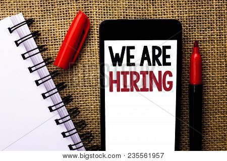 Handwriting Text We Are Hiring. Concept Meaning Talent Hunting Job Position Wanted Workforce Hr Recr
