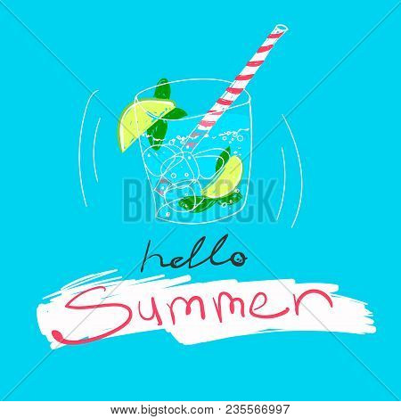 Fresh Cold Cocktail With Ice And Lime With Lettering Hello Summer. Vector Cute Food Illustration And
