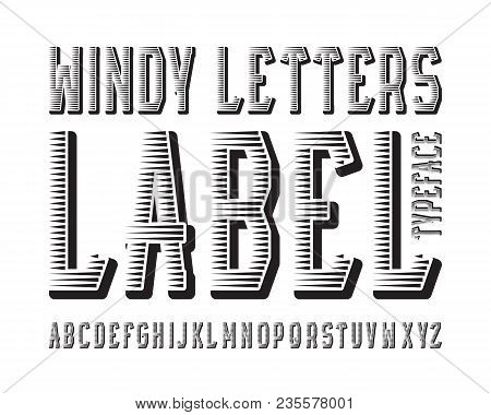 Windy Letters Label Typeface. Black Contrasting Font. Isolated English Alphabet.