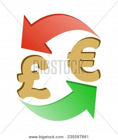 Exchange British Pound To Euro , Design Concept ,  Signs British Pound And Euro With Green And Red A