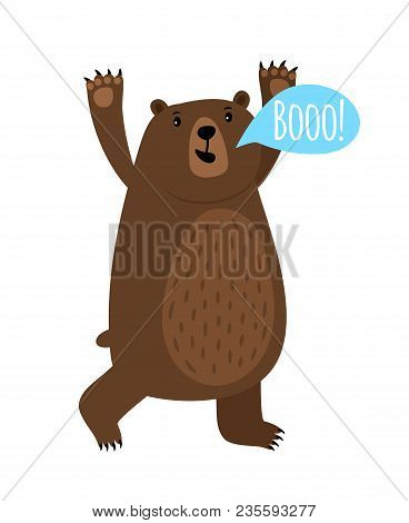 Cartoon Bear Animal With Booo Speach Bubble, Vector Illustration
