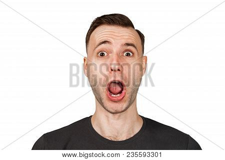 Funny Young Guy With Opened Mouth And Wide Eyes, Isolated On White Background.