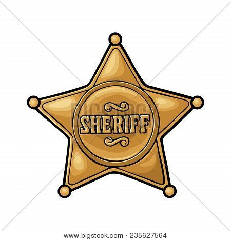 Sheriff Star. Vintage Color Vector Engraving Illustration For Western Poster, Web, Police Badge. Iso